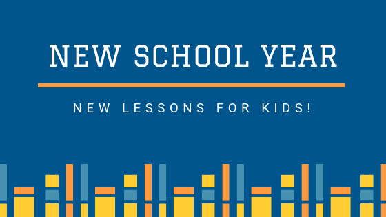 New School Year – New Lessons for Kids!